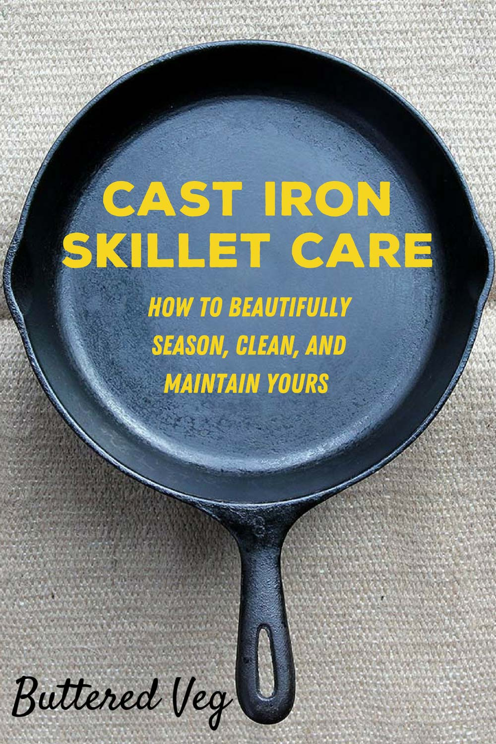 How To Clean, Season, And Maintain Your Cast Iron Skillet
