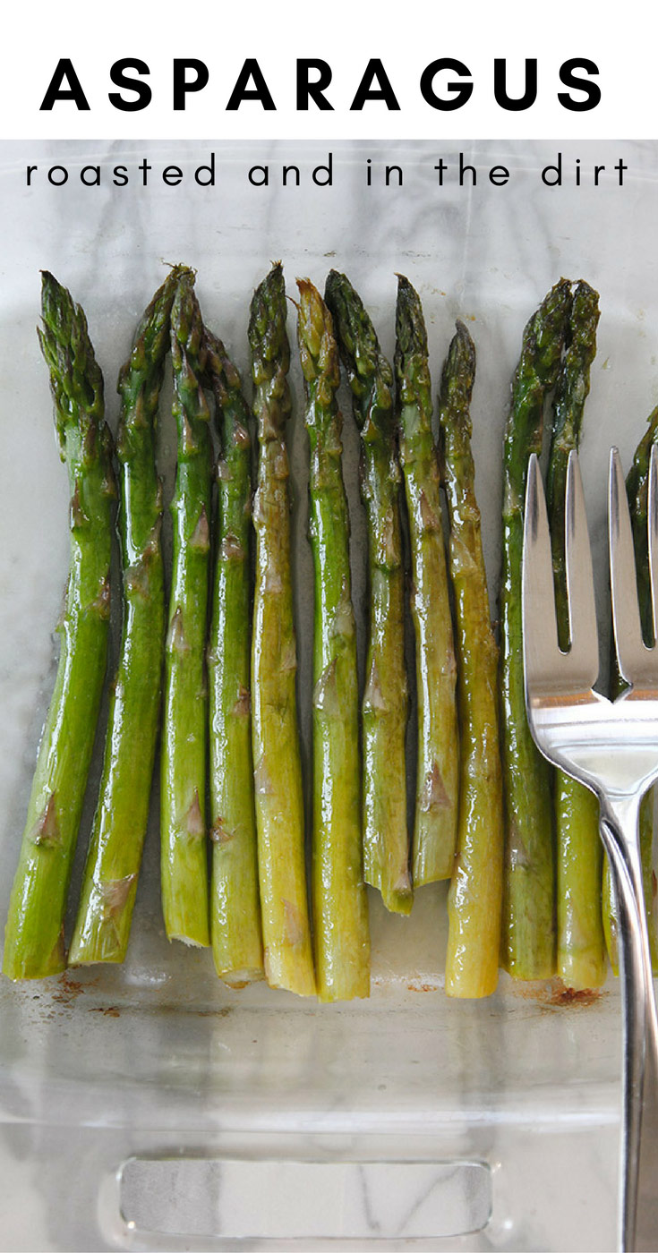 Roasted Asparagus, And What Asparagus Looks Like In The Ground