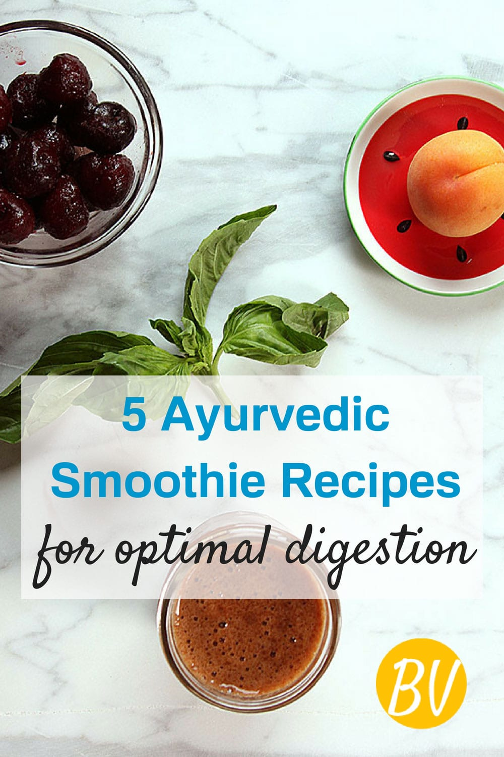 5 Ayurvedic Smoothie Recipes For Optimal Digestion