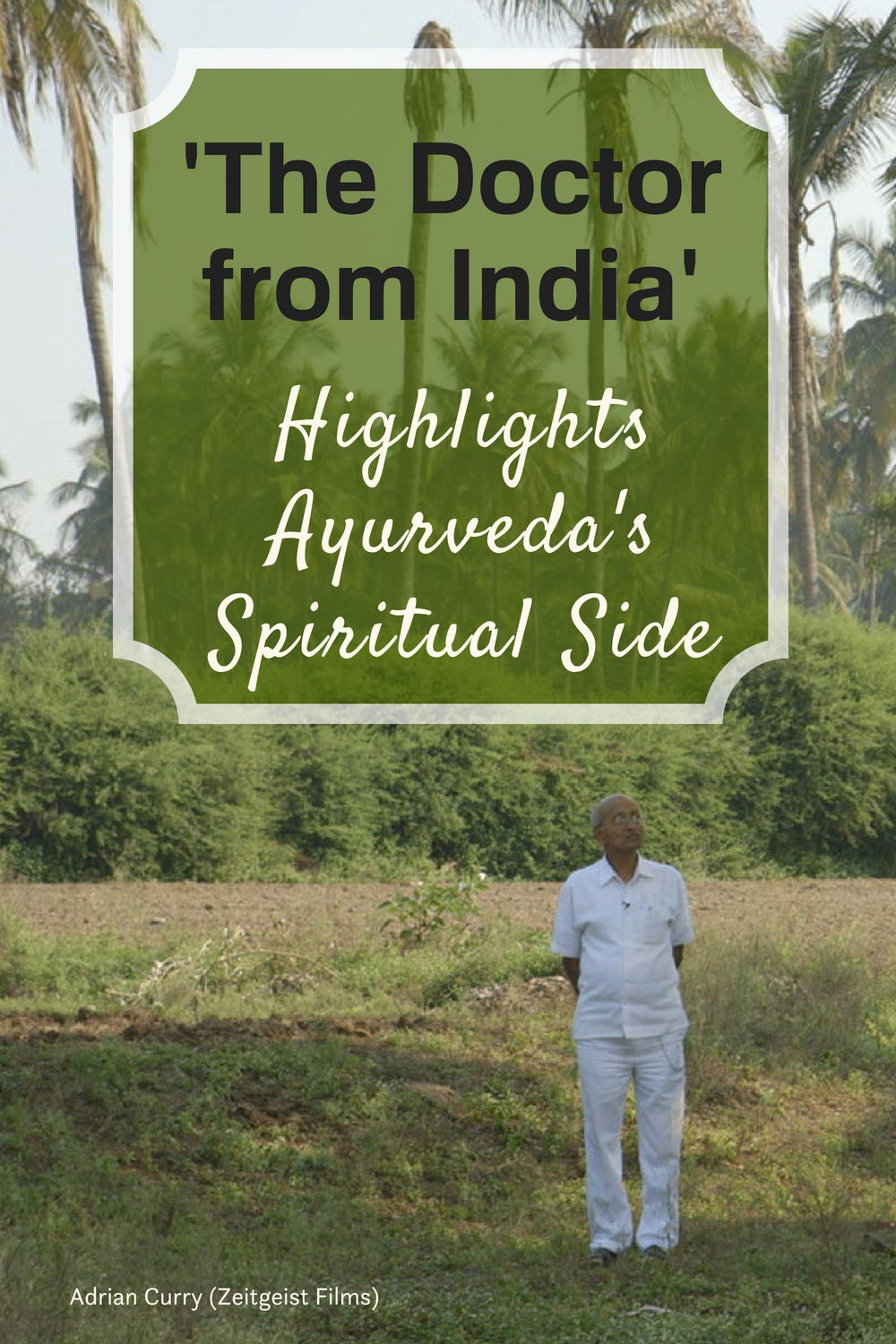 The Doctor from India' Highlights Ayurveda's Spirituality