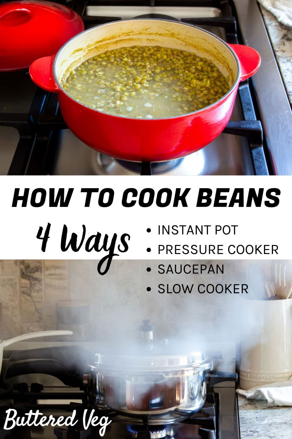 Need to cook beans, lentils, or peas, but not sure how to? Step-by-step tips for soft beans using a pressure cooker, Instant Pot, slow cooker, or saucepan. #pressurecooker #instantpot #slowcooker #beans #lentils #cookingtips #butteredveg