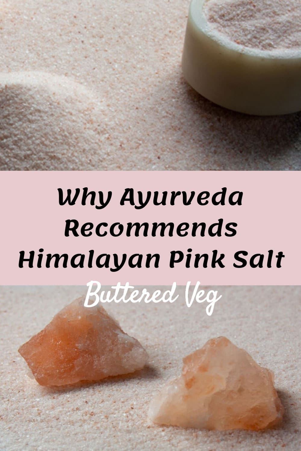 Himalayan pink salt has many unique qualities that make it a better choice than sea salt for everyday use, according to Ayurveda and mind-body cooking. #salt #himalayansalt #healthbenefits #pinksalt #healthy #healthyfood #ayurveda #butteredveg